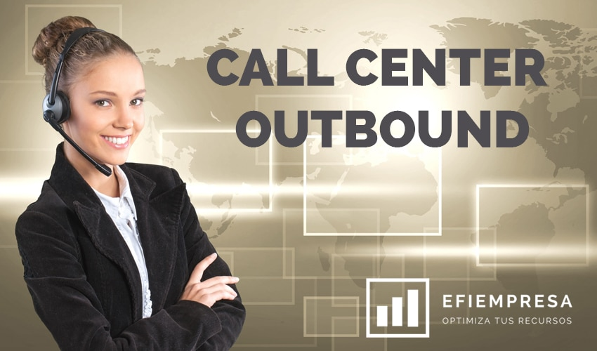 Consideraciones sobre el call center outbound. Efiempresa