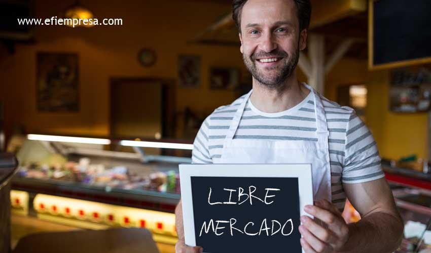 Libre Mercado, Capitalizando sus Ventajas.efiempresa