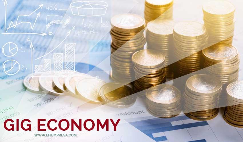 Economía Gig, el Modelo del Futuro. Efiempresa