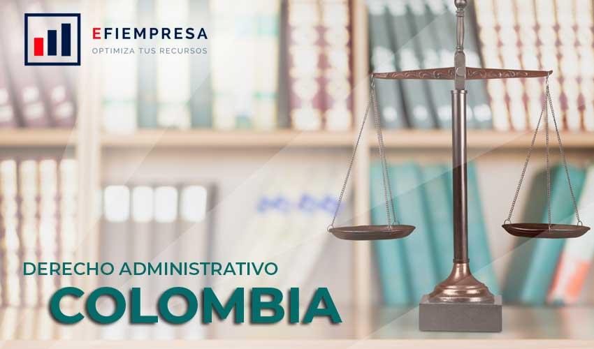 Derecho Administrativo Colombia: Consideraciones en el Siglo XXI