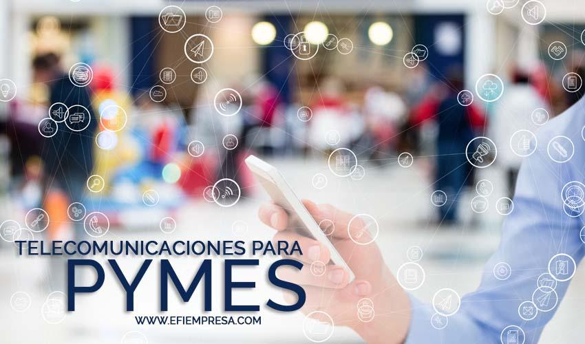 Telecomunicaciones para PYMES que Aprovechan sus Ventajas