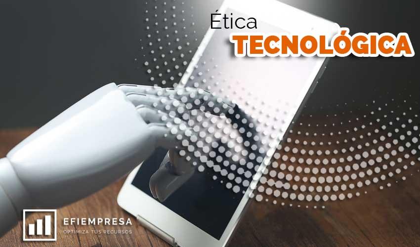 Ética Tecnológica, Esencia de la Gestión Empresarial. Efiempresa